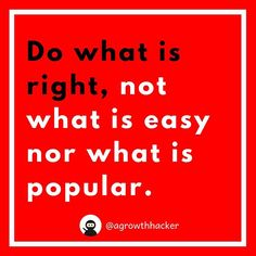 Do what is right not what is easy nor what is popular #agrowthhacker #digitalmarketing #growthhacking #inspiration #motivation #quoteoftheday