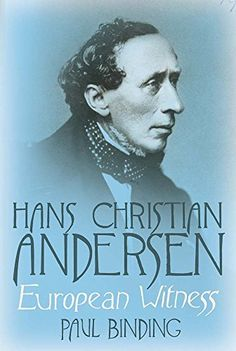 "Hans Christian Andersen: European Witness - Rarely does an American or European child grow up without an introduction to Hans Christian Andersen's ""The Ugly Duckling,"" ""The Princess and the Pea,"" or ""Thumbelina."" Andersen began publishing his fairy tales in 1835, and they brought him almost immediate acclaim among Danish and German readers, followed quickly by the French, Swedes, Swiss, Norwegians, British, and Americans. Ultimately he wrote more than 150 tales. And yet, Paul Binding…"