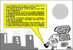 La democracia no es mala y no genera corrupción, sino los políticos que la gestionan... (2014-02-15)