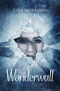 "Book cover for ""Wonderwall"" by Zara Morrison, available on Wattpad December 15, 2015. Cover design by Amygdala Design."