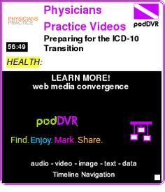 #HEALTH #PODCAST  Physicians Practice Videos    Preparing for the ICD-10 Transition    LISTEN...  http://podDVR.COM/?c=c2f4c7c3-1454-0293-5c95-f5c1a73fc1a7