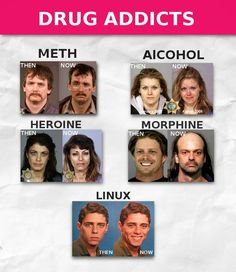 15. In a recent email to his father, John sent the attached meme. John has become one of the millions of devoted users. Most major technology providers have incorporated Linux into their strategies, and the community is stronger than ever. John finds this meme particularly satisfying because the Linux addict is portrayed as what his father always pushed John to be: the All-American, happy son. Source: https://www.forbes.com/2002/07/16/linuxintro.html