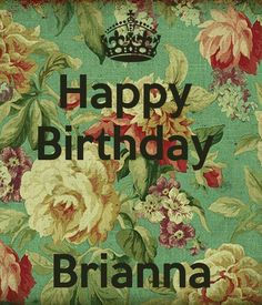 Happy Birthday Brianna Poster | Bri | Keep Calm-o-Matic