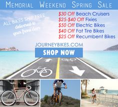 Memorial Day Sale Electric Bikes, Beach Cruiser Bikes, Fixie Bikes, Fixed Gear Bikes, Fat Tire Bikes, Recumbent Bikes