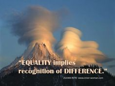 """""""Equality implies recognition of difference"""" Zulma Reyo #FeminineMysteries #Womans"""