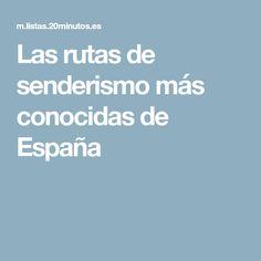 Las rutas de senderismo más conocidas de España