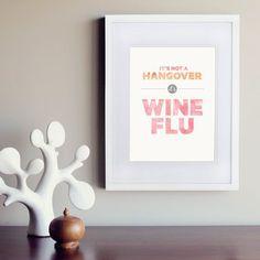 It's not a hangover, it's wine flu! #wine   #vino  #winelovers  #wineoclock  #winetasting