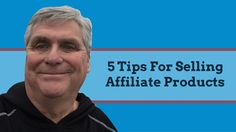 5 Tips For Selling Affiliate Products