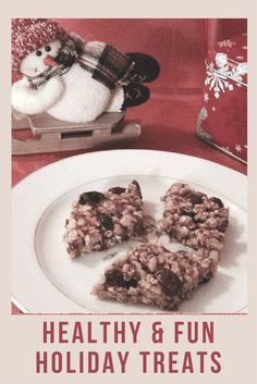 Tips and a recipe (cereal bar with dried cranberries and dark chocolate chips) for healthy & fun holiday treats that kids (& adults) will enjoy.