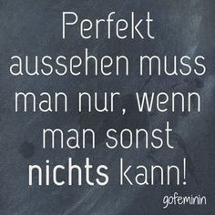 Saying of the day: Funny wisdom for every Spruch des Tages: Witzige Weisheiten für jeden Tag There are more cool sayings at gofeminin. Best Quotes, Funny Quotes, Life Quotes, Funny Humor, Funny Proverbs, Saying Of The Day, German Quotes, Motivational Quotes, Inspirational Quotes