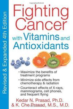 Fighting Cancer with Vitamins and Antioxidants by Kedar N. Prasad. Save 3 Off!. $16.38. Author: Kedar N. Prasad. Publisher: Healing Arts Press; Original edition (October 19, 2011)