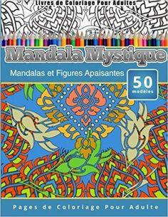 Télécharger Livres de Coloriage Pour Adultes Mandala Mystique: Mandalas et Figures Apaisantes Pages de Coloriage Pour Adulte Gratuit
