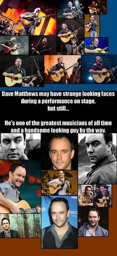 His faces. Slightly insane. But you loved them. | 20 Signs You Were A Dave Matthews Band Fanatic