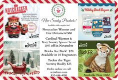 Scentsy Limited Edition products and while supplies last specials!   Scentsy Nutcracker warmer.  Scentsy Cardinal warmer and Very Snowy Spruce scent.  Scentsy Bricks and Back.   Scentsy Tucker the Tiger Buddy available November 10, 2014.
