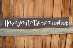 I Love You to the Moon and Back Wooden Primitive Sign -Made to Order-