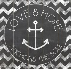 love & hope anchors the soul #quote