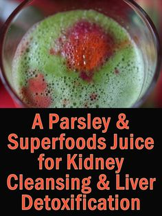 Juiced parsley is especially good for kidney cleansing and liver detox and here's both a delicious smoothie and tasty parsley juice recipe for detoxifying http://superfoodprofiles.com/parsley-juice-kidney-cleansing-liver-detoxification