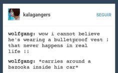 Wolfgang carries around a bazooka inside his car ~•~ Tumblr