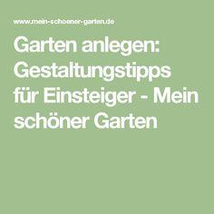 Garten anlegen: Gestaltungstipps für Einsteiger - Mein schöner Garten