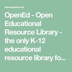 OpenEd - Open Educational Resource Library - the only K-12 educational resource library focused on ailgning resources to learning objectives. Specifically, OpenEd uses machine learning to accurately align videos, games, and assessments to learning goals such as the Common Core State Standards, NGSS, TEKS and detailed taxonomies of fine-grained learning objectives (from Renaissance, ACT, and others). Works with Google Classroom & Edmodo and like an LMS