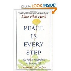 Peace Is Every Step: The Path of Mindfulness in Everyday Life: Thich Nhat Hanh, Arnold Kotler, H. H. the Dalai Lama: 9780553351392: Amazon.com: Books