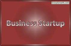 business startup definition, business plan execution, business startup, Greg Hixon, GravyGrowth, business, entrepreneurship, business planning, lean startup