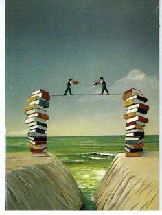 Books can build bridges between people.  --Laura Davis