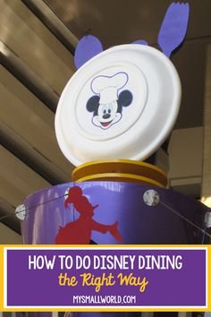 Do the choices for Disney Dining leave you baffled?  Are you wondering how to make Disney Dining Reservations?  Learn how to do Disney Dining the right way. via @smallworldblog