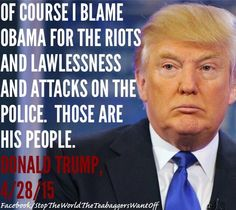 http://www.therandomjournal.com/baltimore-riots-are-obamas-fault/donald trump is a douchebag. Just another wanna be racist president