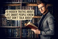 10 Hidden Truths about Life Smart People Know but Dont Talk about | via @learningmindcom | learning-mind.com