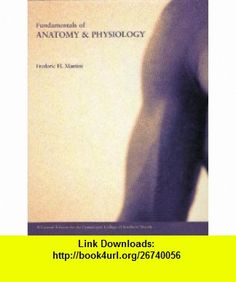 Fundamentals of Anatomy  Phsiology a Custom Edition for the Community College of Southern Nevada (9780536959324) Frederic H. Martini , ISBN-10: 0536959323  , ISBN-13: 978-0536959324 ,  , tutorials , pdf , ebook , torrent , downloads , rapidshare , filesonic , hotfile , megaupload , fileserve