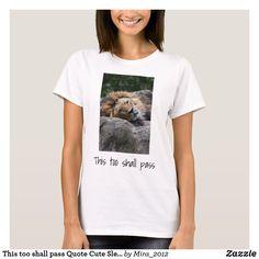 This too shall pass Quote Cute Sleepy Lion Funny T-Shirt #thistooshallpass #encouragementrecoveryquotes #addictionrecoveryquotes #inspirationalquotes #cutelionstees #cutesleepylion #thistooshallpasstees