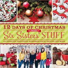 12 Days of Christmas with SixSistersStuff.com - the popular Christmas book full of traditions and recipes and is back! Get your copy today for less than $15!