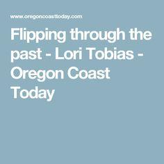 Flipping through the past - Lori Tobias - Oregon Coast Today