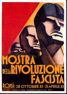 Italian promotional poster for an upcoming exhibit in Rome celebrating the Fascist Revolution - 1933 - artist C V Testi. Ww2 Posters, Political Posters, Movie Posters, Retro Poster, Poster Vintage, Italian Posters, Propaganda Art, Vintage Italy, Exhibition Poster