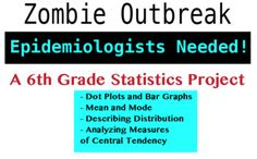 """I created this project as a way for my 6th graders to practice their statistical skills. They loved it! They get to pretend to be epidemiologists studying a virus outbreak that is turning people into zombies. It's a fantastic way for students to see how statistics is used in the """"real world"""" - they were also very interested to learn about the field of epidemiology."""