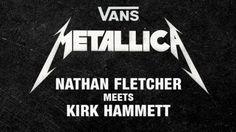 4505450b8788c9 Vans   Metallica  Nathan Fletcher incontra Kirk Hammett
