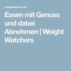 Essen mit Genuss und dabei Abnehmen   Weight Watchers