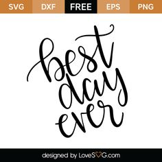 *** FREE SVG CUT FILE for Cricut, Silhouette and more *** Best day ever