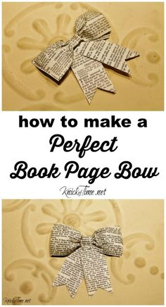How to Make a Perfect Book Page Bow is part of DIY Book Art How To Make - Turn old book pages into the perfect Book Page Bow The complete tutorial with step by step photos is at Knick of Time Old Book Crafts, Book Page Crafts, Book Page Art, Newspaper Crafts, Old Book Pages, Old Books, Altered Books Pages, Smash Book Pages, Newspaper Basket