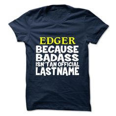 [Hot tshirt name ideas] EDGER  Discount 10%  EDGER  Tshirt Guys Lady Hodie  SHARE and Get Discount Today Order now before we SELL OUT  Camping 0399 cool job shirt