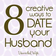 Dating Your Husband – 8 Creative Ideas --- Do you remember early days of dating? You would do anything together. It didnt matter. The point was you were spending time together, getting to know each other. What about after you are married or have been married [...]… Read More Here http://unveiledwife.com/dating-your-husband-8-creative-ideas/ #marriage #love