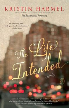 The Life Intended by Kristin Harmel- the best piece of chick lit I have read this year!