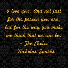 ~The Choice Nicholas Sparks Quote                                                                                                                                                     More