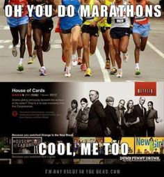 Oh you do marathons? Cool me too.