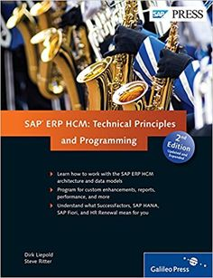 SAP HCM: (SAP HR) Technical Principles and Programming (2nd Edition) (9781493211708): Dirk Liepold, Steve Ritter: Books