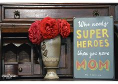 Who needs super heros when you have mom Home Quotes And Sayings, Family Quotes, Love You, My Love, Super Heros, Wooden Signs, Home And Family, Hand Painted, Mom