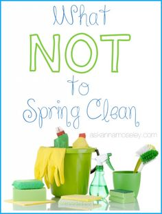 Don't waste your time cleaning things you don't need to! Here's a list of what NOT to Spring Clean | Ask Anna