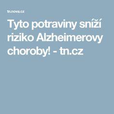 Tyto potraviny sníží riziko Alzheimerovy choroby!  - tn.cz