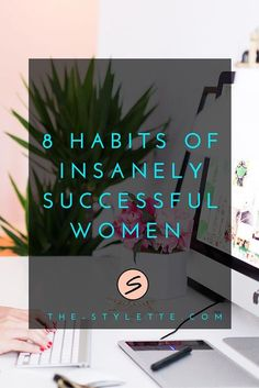 8 Habits of Insanely Successful Women | The Stylette  Have a big network of executives and HR managers? Introduce us to them and we will pay for your travel. Email me at carlos@recruitingforgood.com